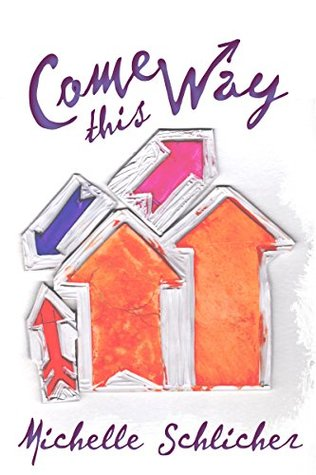 Come This Way by Michelle Schlicher