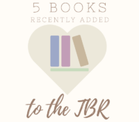 5 Books Recently Added to TBR