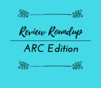 Review Roundup: ARC Edition