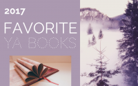 Favorite YA Reads: 2017 Edition!
